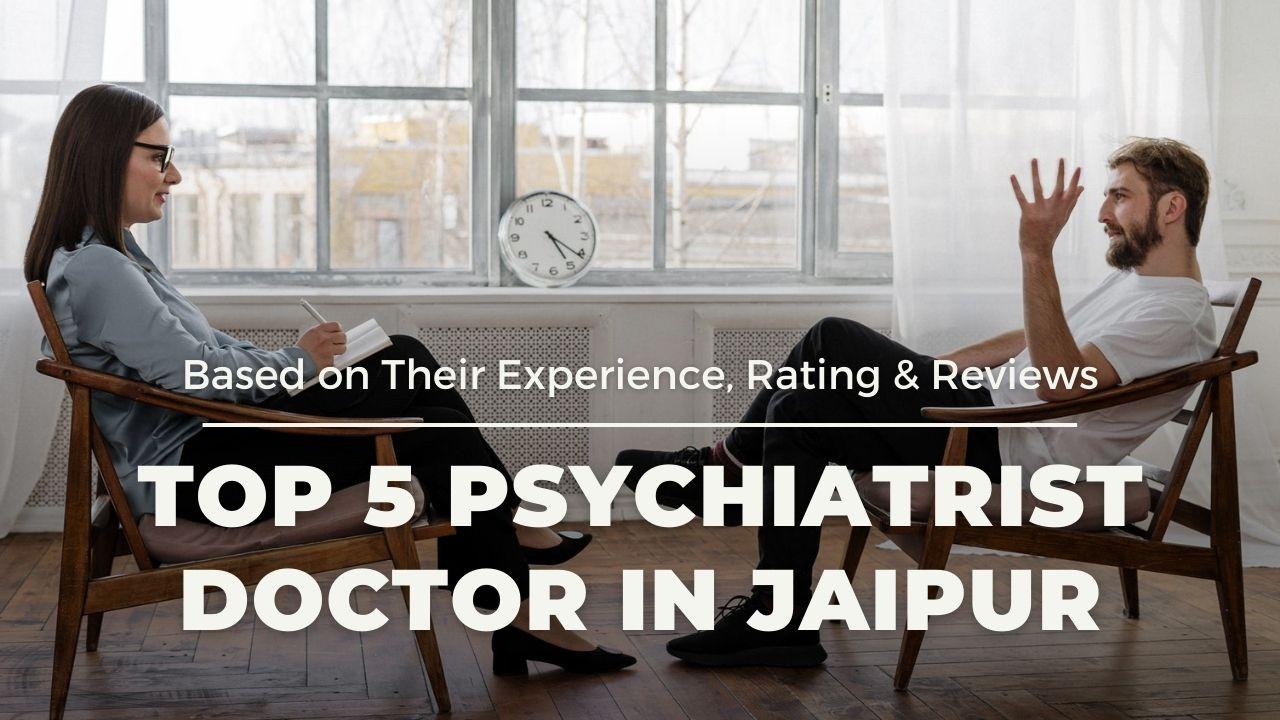 Top 5 Psychiatrist Doctor in Jaipur