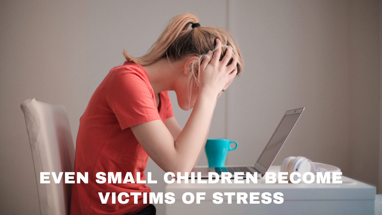 Even Small Children Become Victims Of Stress